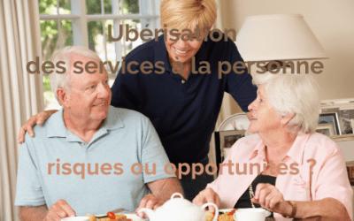 Uberisation des services à la personne. Entre risque et opportunité